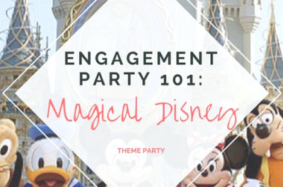 Verlobungsfeier 101: Magische Disney Theme Party